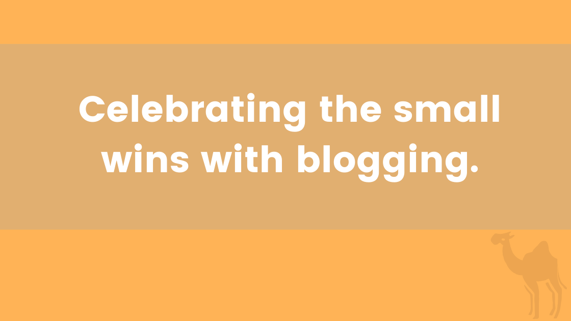 Celebrating the small wins with blogging.