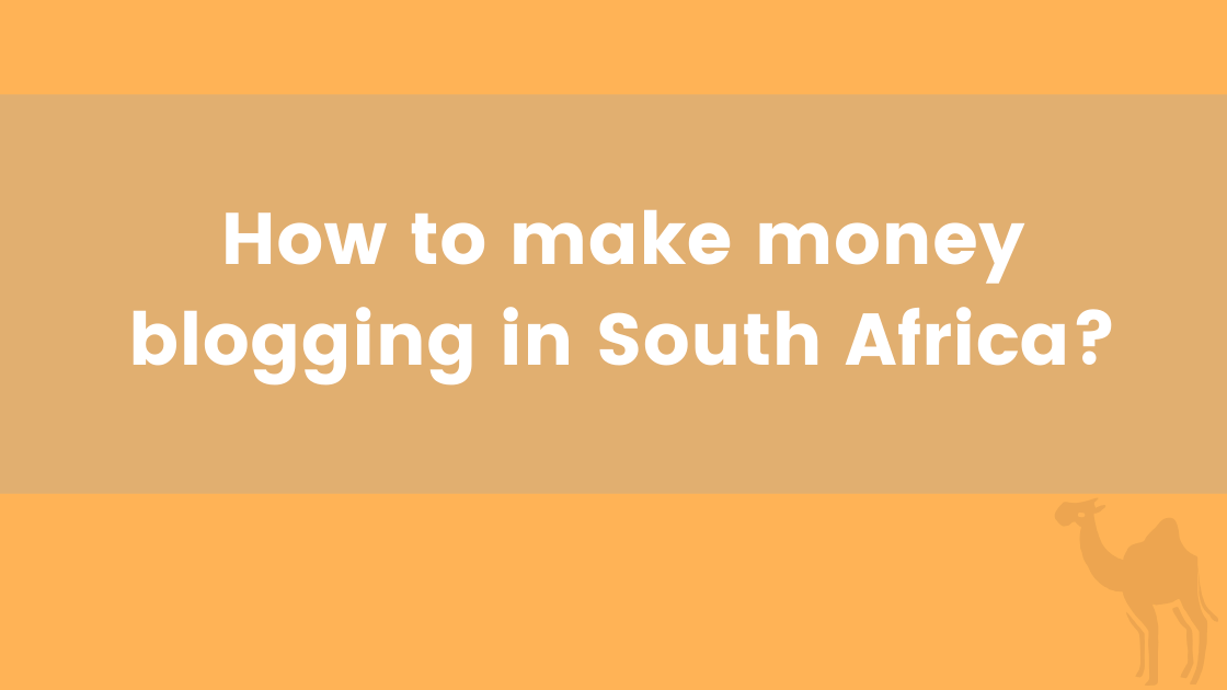 How to make money blogging in South Africa?