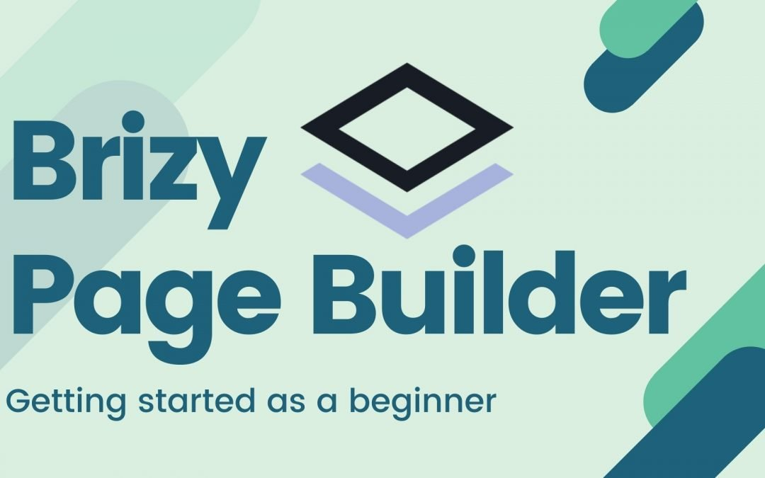 The Complete Beginner's Guide to Brizy Page Builder